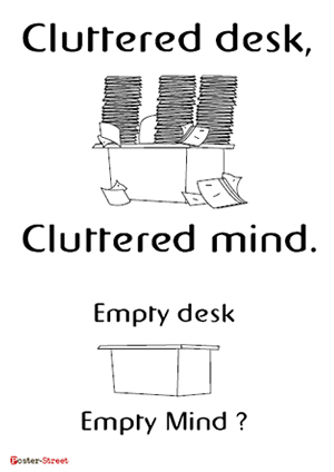 Office Posters-Office Posters - Witty Poster - Cluttered desk; cluttered mind