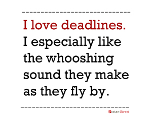 Office Posters-Office Posters - Witty Poster - Deadlines