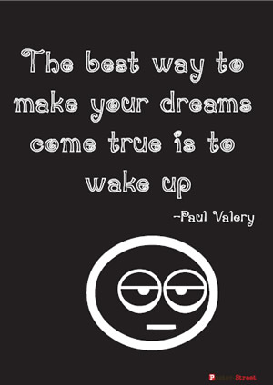 Office Posters Motivational Witty The Best Way To Make Your Dreams Come True Is Wake Up