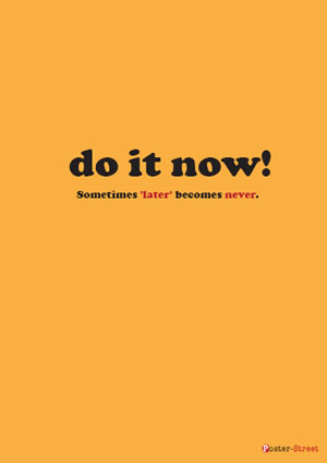 Office Posters-Office Posters- Do it Now - Don't procrastinate