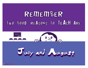 Teacher Posters - Witty Poster - Two Good Reasons