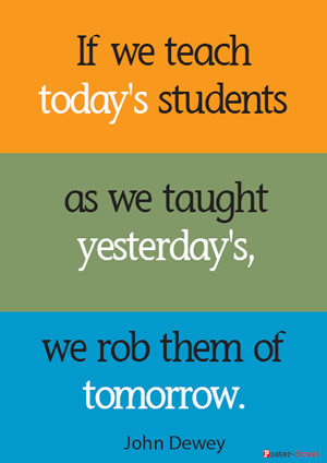 Teacher Posters - Inspirational Poster - If we teach today's ...