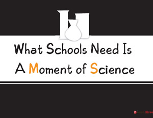 Teacher Posters-Teacher Posters - Witty Posters - What Schools Need Is A Moment of Science