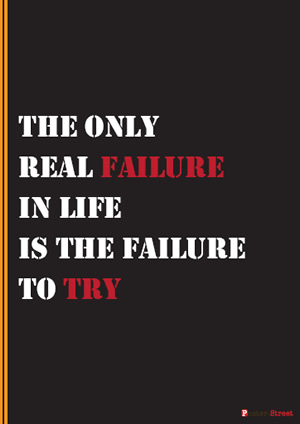 Teen Posters-Teen Posters - Motivational Poster - The only real failure in life is the failure to try
