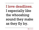 Office Posters - Witty Poster - Deadlines