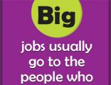Office Posters - Witty Office Posters - Big jobs usually go to the people who prove their ability to outgrow small ones